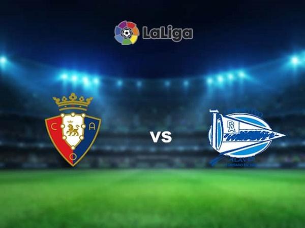 Nhận định Osasuna vs Alaves – 22h15 31/12, VĐQG Tây Ban Nha